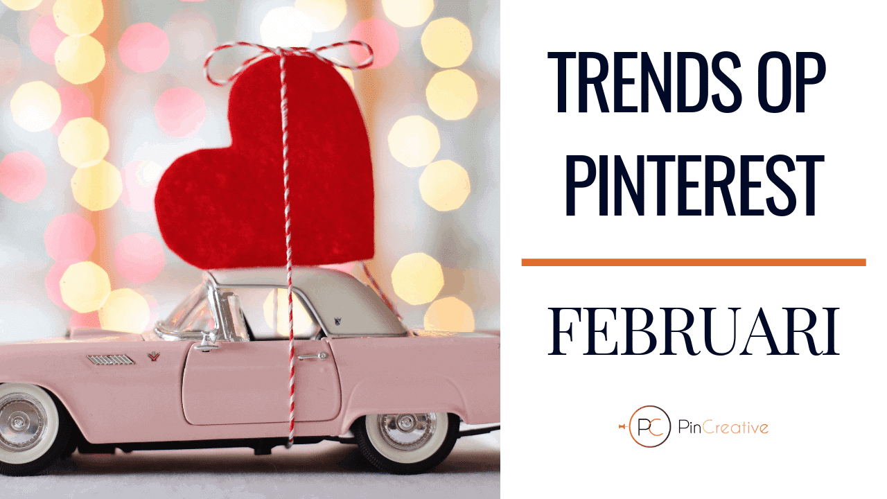 Februari trends op Pinterest. Pinterest marketing tips voor de maand februari.
